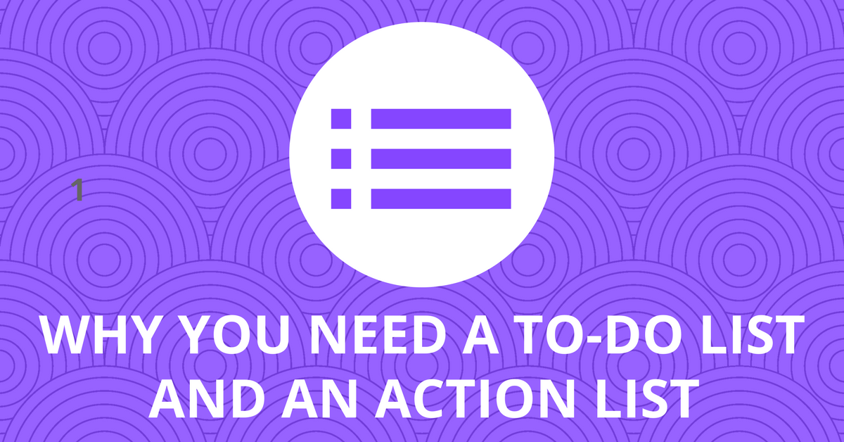 why you need a to-do list and an action list to get things done