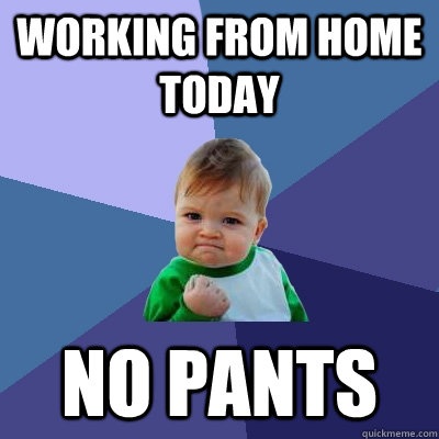 Working from home meme 14 actioned for Work from home pictures