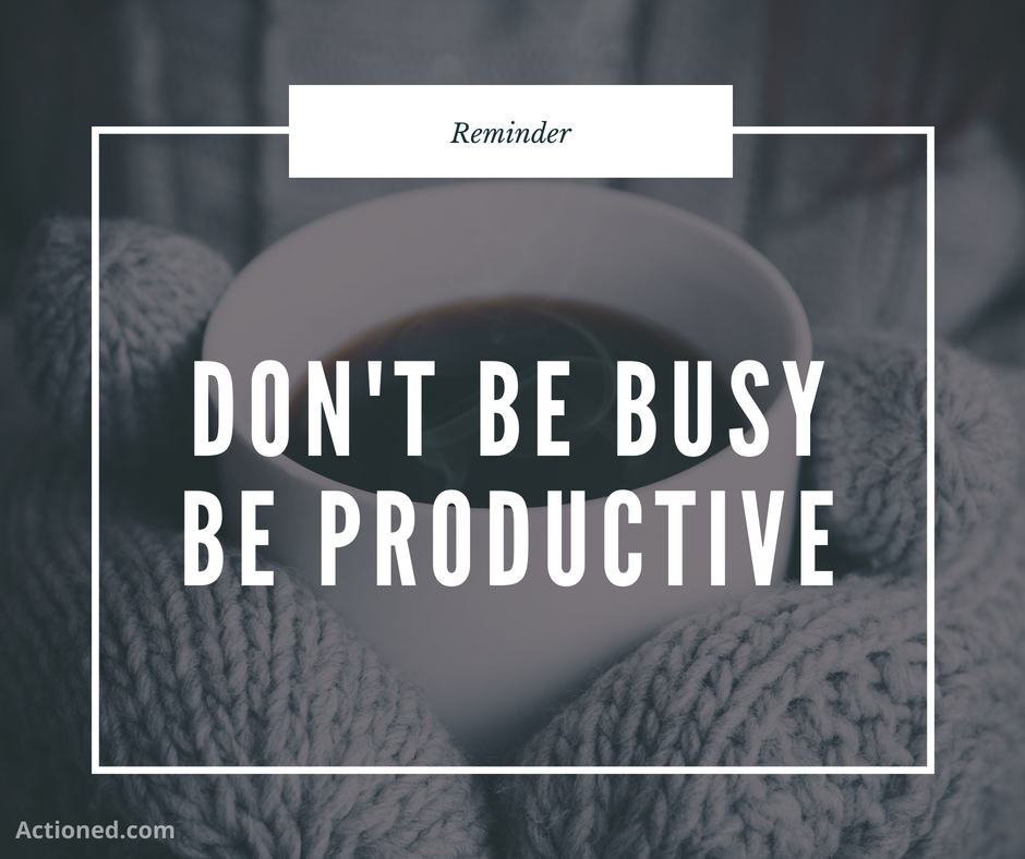 productive quote don't be busy