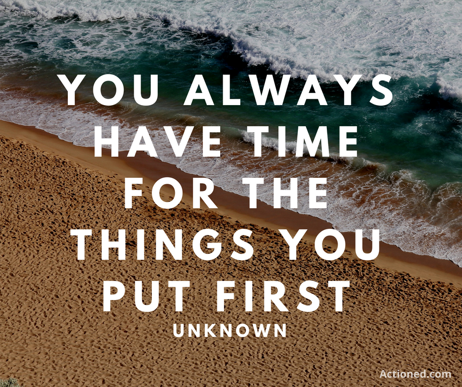 Productivity Quote: You always have time for the things you put first