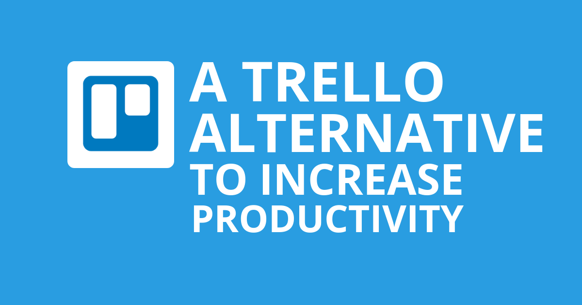 Trello Alternatives to Increase Productivity